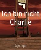 Roger Reyab: Ich bin nicht Charlie