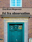 Ena Ørum Mogensen: Fri fra observation