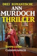 Ann Murdoch: Drei romantische Ann Murdoch Thriller
