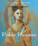 Victoria Charles: Pablo Picasso (1881-1973) - Band 1