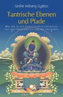 Geshe Kelsang Gyatso: Tantrische Ebenen und Pfade