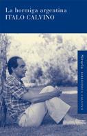 Italo Calvino: La hormiga argentina