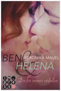 Veronika Mauel: Ben & Helena. Dir für immer verfallen ★★★★