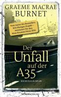 Graeme Macrae Burnet: Der Unfall auf der A35 ★★★