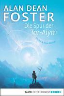 Alan Dean Foster: Die Spur der Tar-Aiym ★★★★