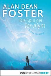 Die Spur der Tar-Aiym - Roman