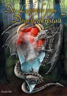 Nicole Ott: Die Legende vom Drachenkristall ★★★★★