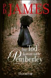 Der Tod kommt nach Pemberley - Kriminalroman