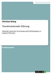 Transformationale Führung - Aktueller Stand der Forschung und Verbindungen zu anderen Theorien