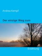 Andrea Kempf: Der einzige Weg zum Leben