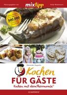 Alexander Augustin: MIXtipp Kochen für Gäste ★★★★