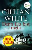 Gillian White: Denn du bist mein ★★★★