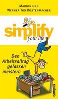 Marion Küstenmacher: simplify your life - Den Arbeitsalltag gelassen meistern ★★★★