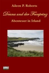 Deana und der Feenprinz - Abenteuer in Irland