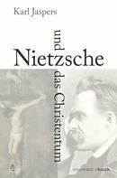Karl Jaspers: Nietzsche und das Christentum ★★