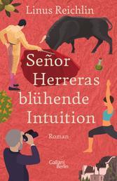 Señor Herreras blühende Intuition - Roman