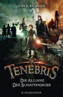 Dave Rudden: Tenebris – Die Allianz der Schattenjäger ★★★★