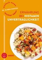 Claudia Nichterl: Einfach essen – leichter leben Ernährung bei Histaminunverträglichkeit ★