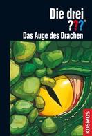 André Marx: Die drei ??? Das Auge des Drachen (drei Fragezeichen) ★★★★
