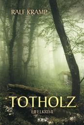 Totholz - Kriminalroman aus der Eifel