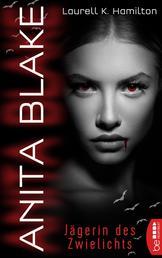 Anita Blake - Jägerin des Zwielichts