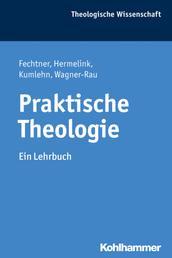 Praktische Theologie - Ein Lehrbuch