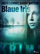 Inger Gammelgaard Madsen: Blaue Iris - Roland Benito-Krimi 11