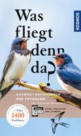 Detlef Singer: Was fliegt denn da? Der Fotoband ★★★★★