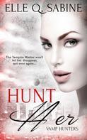 Elle Q. Sabine: Hunt Her