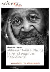 Alzheimer - Neue Hoffnung im Kampf gegen den Hirnschwund?