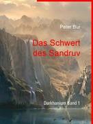Peter Bur: Das Schwert des Sandruv
