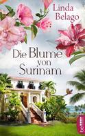Linda Belago: Die Blume von Surinam ★★★★