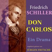 Don Carlos von Schiller - Ungekürzte Lesung