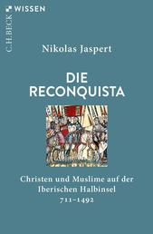 Die Reconquista - Christen und Muslime auf der Iberischen Halbinsel