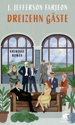 Dreizehn Gäste - Kriminalroman