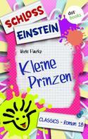 Schloss Einstein Classics: Schloss Einstein - Band 18: Kleine Prinzen ★★★★★