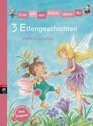 Patricia Schröder: Erst ich ein Stück, dann du - 3 Elfengeschichten ★★★★★
