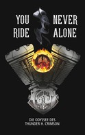 Thunder H. Crimson: You never ride Alone