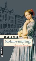 Madame empfängt - Historischer Roman