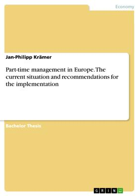 Part-time management in Europe. The current situation and recommendations for the implementation