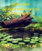 Sabine Sener: Der kleine Wichtelmann bei den Wassergeistern