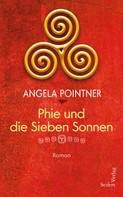 Angela Pointner: Phie und die sieben Sonnen