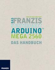 Das Franzis Starterpaket Arduino Mega 2560 - Das Handbuch für den Schnelleinstieg