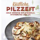 Elisabeth Gerich: Köstliche Pilzzeit ★★★
