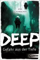 Jens Schumacher: Deep - Gefahr aus der Tiefe ★★★