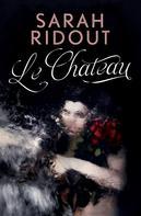 Sarah Ridout: Le Chateau