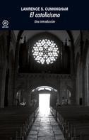 Lawrence S. Cunningham: Introducción al catolicismo