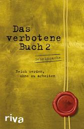 Das verbotene Buch 2 - Reich werden ohne zu arbeiten