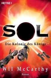 Die Kolonie des Königs - Die SOL-Trilogie, Band 3 - Roman
