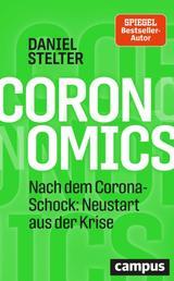 Coronomics - Nach dem Corona-Schock: Neustart aus der Krise